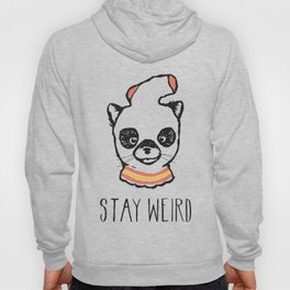 Stay Weird Hoody