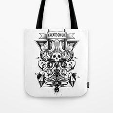Create or Die Tote Bag