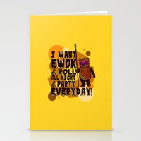 ewok Stationery Cards featuring I WANT EWOK & ROLL ALL NIGHT & PARTY EVERYDAY! by Silvio Ledbetter