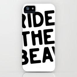 Ride the Beav BW iPhone Case