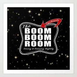 THE BOOM BOOM ROOM Art Print