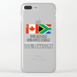 50% Canadian 50% South African 100% Awesome Clear iPhone Case