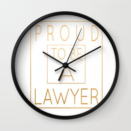 Proud To Be A Lawyer - Attorneys Gift print Wall Clock