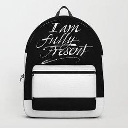 I am fully present Backpack