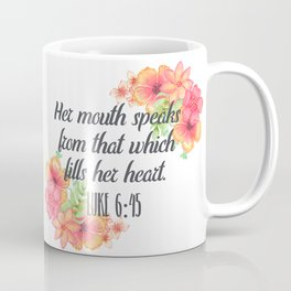That Which Fills Her Heart - Floral Christian Typography Coffee Mug