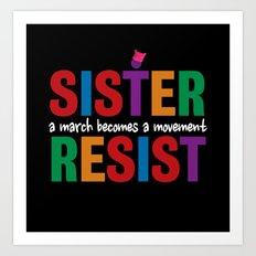Sister Resist Art Print