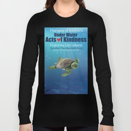 Under Water Acts of Kindness: Da General Long Sleeve T-shirt