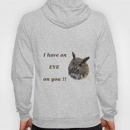Eye on YOU!! #funny saying Hoody