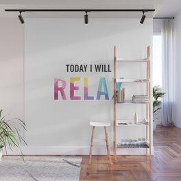 New Year's Resolution - TODAY I WILL RELAX Wall Mural