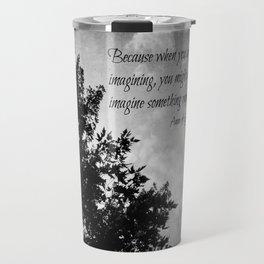 Imagine Something Worthwhile Travel Mug