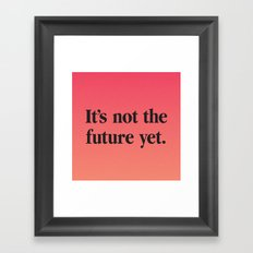 Maybe Tomorrow Framed Art Print