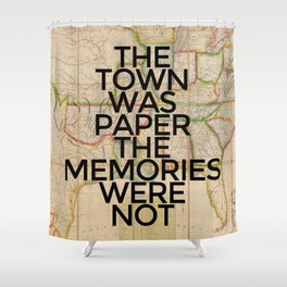 The Memories Were Not Shower Curtain