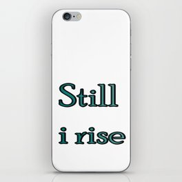 still i rise iPhone Skin