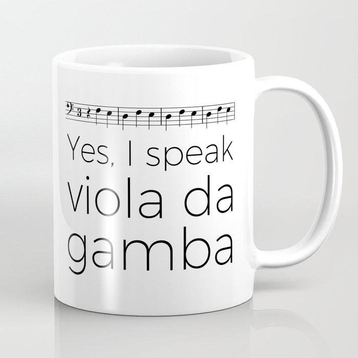 I speak viola da gamba Coffee Mug