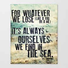 e. e. cummings Quote: Find Ourselves in the Sea Canvas Print