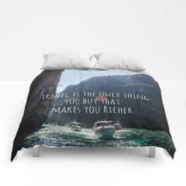 Travel is the only thing you buy that makes you richer Comforters