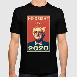 Hindsight is 2020 Bernie Sanders T-shirt