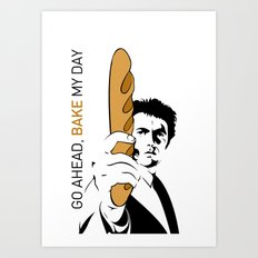 Go ahead, bake my day Art Print