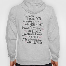 Thank God, every day, quote for inspiration, motivation, overcome, difficulties, typographyw Hoody