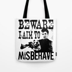 I aim to misbehave Tote Bag