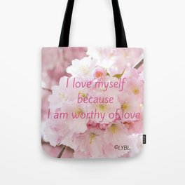 Love yourself  Worthy of Love Tote Bag