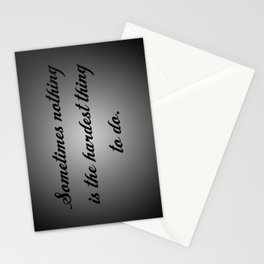 Nothing is the Hardest Thing Stationery Cards