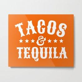 Tacos & Tequila (Orange) Metal Print