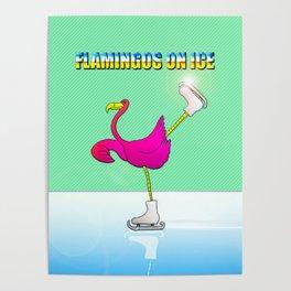 Flamingos on ice Poster