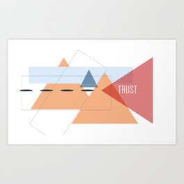 Trust in Shapes Art Print