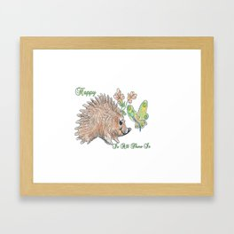 Happy Is All There Is! Framed Art Print