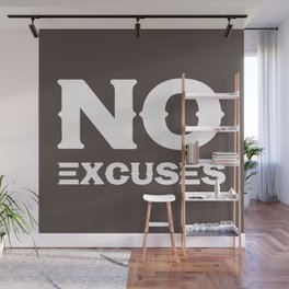 No Excuses - Motivational and Inspirational Quote-Recovered Wall Mural