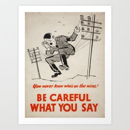 Vintage poster - Be Careful What You Say Art Print