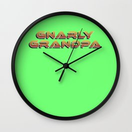 Gnarly Grandpa Wall Clock