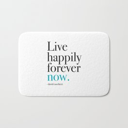 Live happily forever now Bath Mat