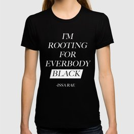 Rooting for Everybody Black T-shirt