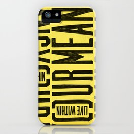 Live within your means iPhone Case