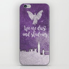 We are dust and shadows iPhone Skin