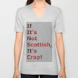 If It's Not Scottish, It's Crap! (In Grey) Unisex V-Neck
