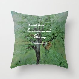 Stand Firm Courageous and Strong Throw Pillow