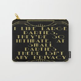 I like large parties - The Great Gatsby Carry-All Pouch