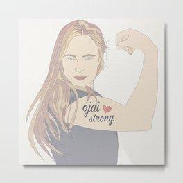 Tara is Ojai Strong Metal Print
