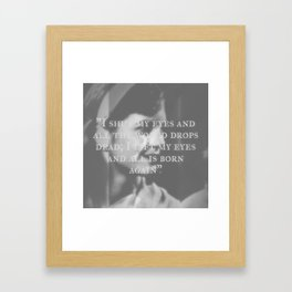 Sylvia Plath - I Shut My Eyes Framed Art Print
