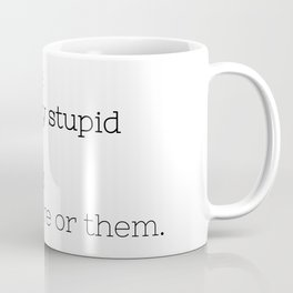People are particulary stupid today - GG Collection Coffee Mug