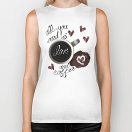 All You Need is Love and Coffee Biker Tank