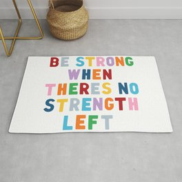 Be Strong Rug