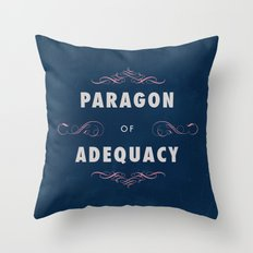 Paragon of Adequacy Throw Pillow