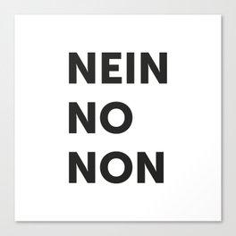 Nein, no, non Canvas Print
