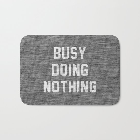 Busy Doing Nothing Bath Mat