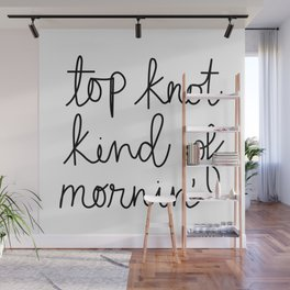 Top Knot Kind of Mornin' Wall Mural