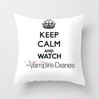 vampire diaries Throw Pillows featuring Keep Calm And Watch The Vampire Diaries by swiftstore